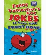 http://www.amazon.com/Funny-Valentines-Jokes-Tickle-Funnier/dp/1464401772/ref=sr_1_1_twi_2?ie=UTF8&qid=1423487557&sr=8-1&keywords=valentine+day+jokes+to+tickle+your+funny+bone