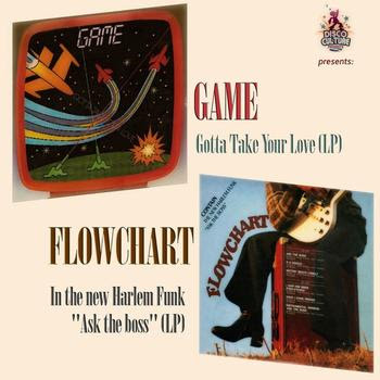 FLOWCHART -The New Harlem Funk Ask The Boss - GAME Gotta Take Your Love