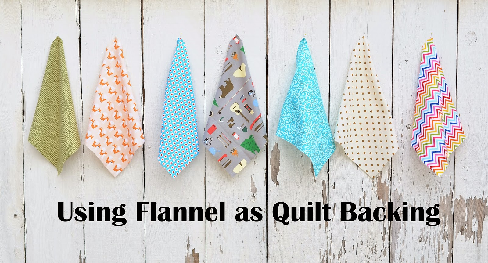 using flannel as quilt backing tips and fabric options kitchen