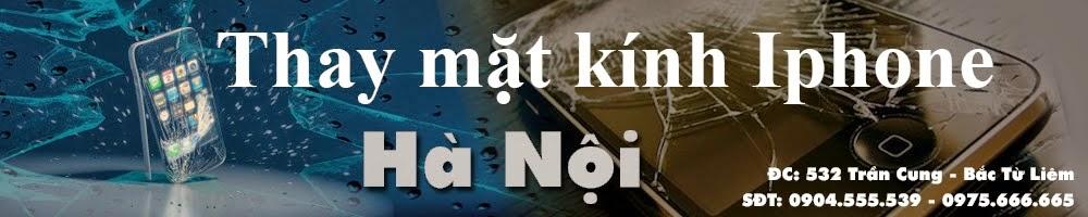 THAY MẶT KÍNH IPHONE 5 CHÍNH HÃNG HÀ NỘI