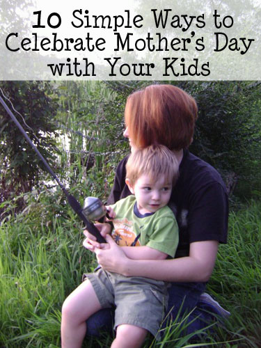 celebrate mother's day with your kids in simple ways