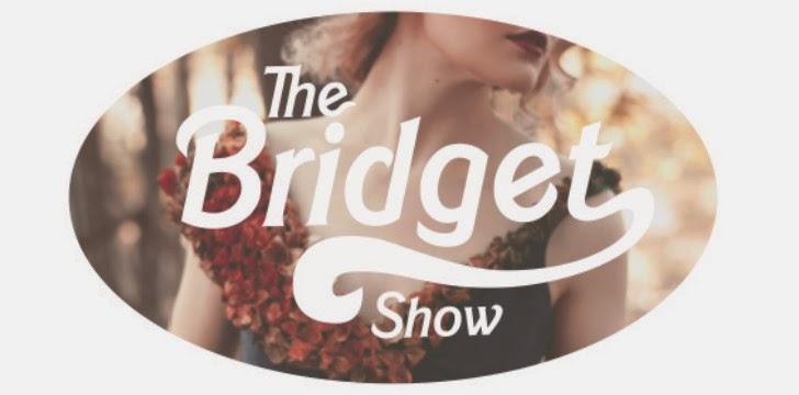 The Bridget Show
