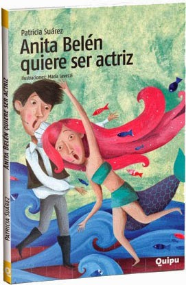 """Anita Belén quiere ser actriz"" Ed. Quipu"