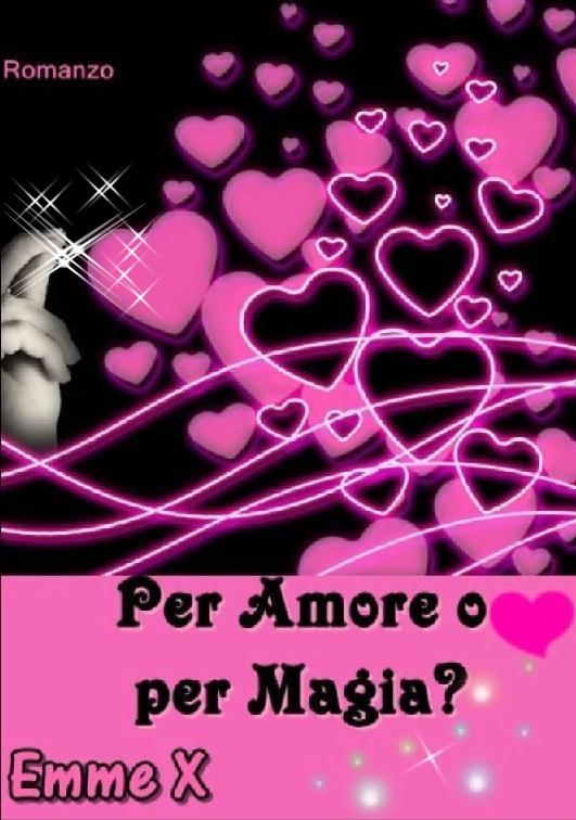Per amore o per magia?