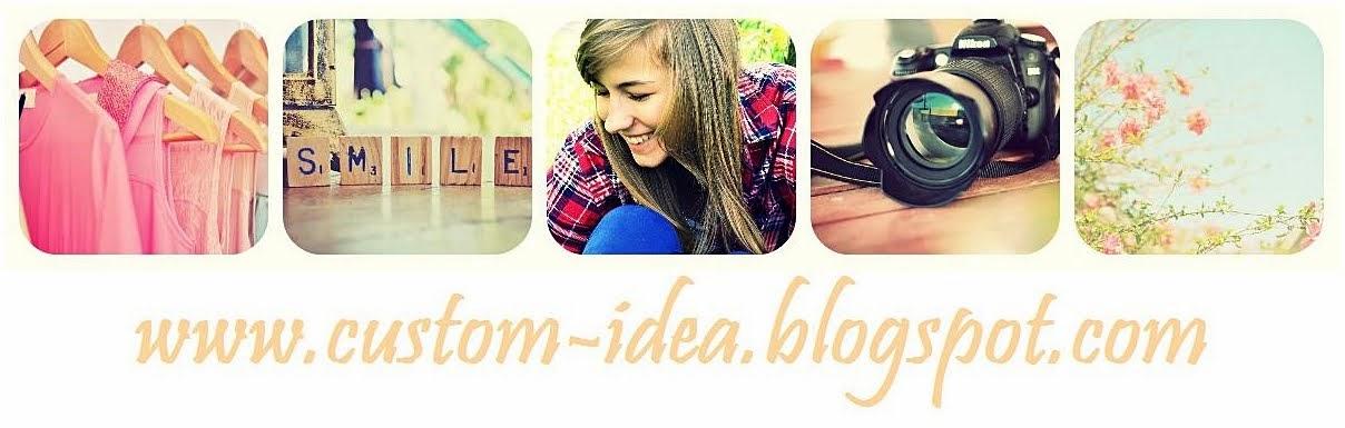 Custom-idea. ♥