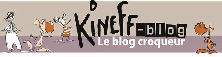 Le blog croqueur de KINEFF