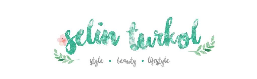 Selin Türkol - Stil,Güzellik ve Lifestyle