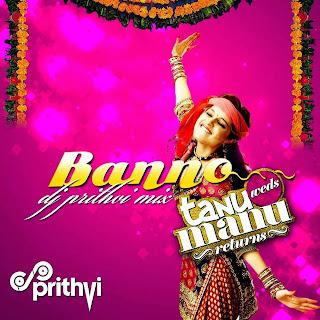 Banno+DJ+Prithvi+Remix+Tanu+Weds+Manu+Returns+2015