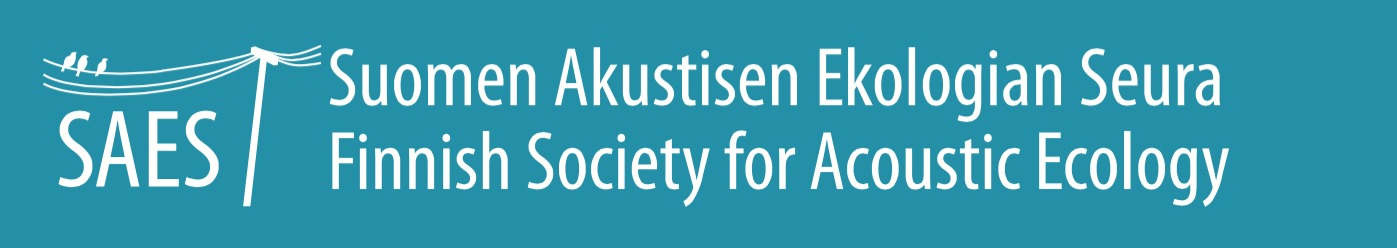 Suomen Akustisen Ekologian Seura r.y. / Finnish Society for Acoustic Ecology