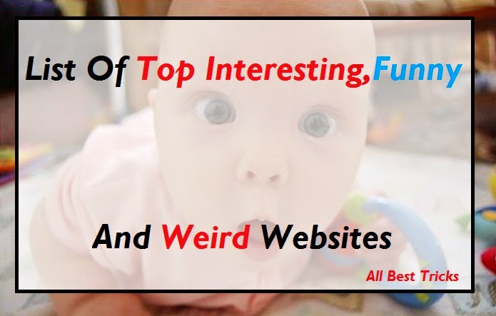 Top Funny,Interesting And Weirdest Websites To Make Time Pass