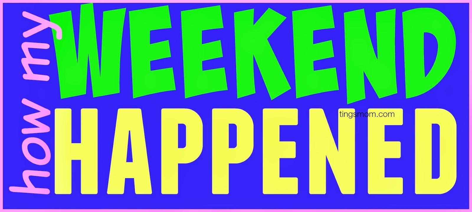Weekend Happenings | #weekend #justlikefamily