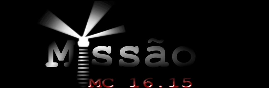 Missão Mc 16.15