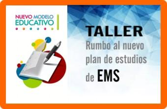 Rumbo al Nuevo Plan de Estudios EMS