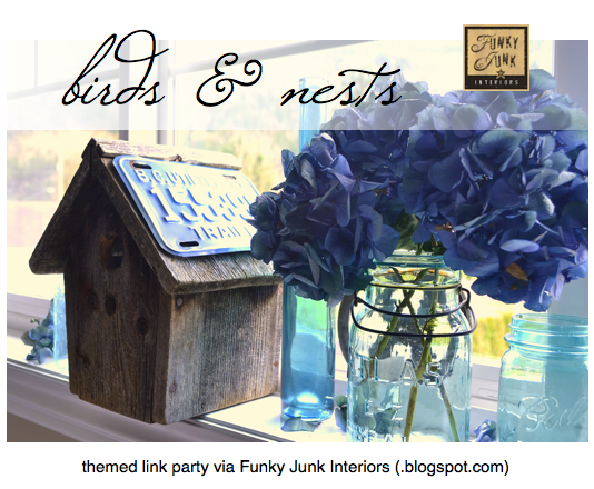 Birds and Nests - a themed DIY link party via Funky Junk Interiors