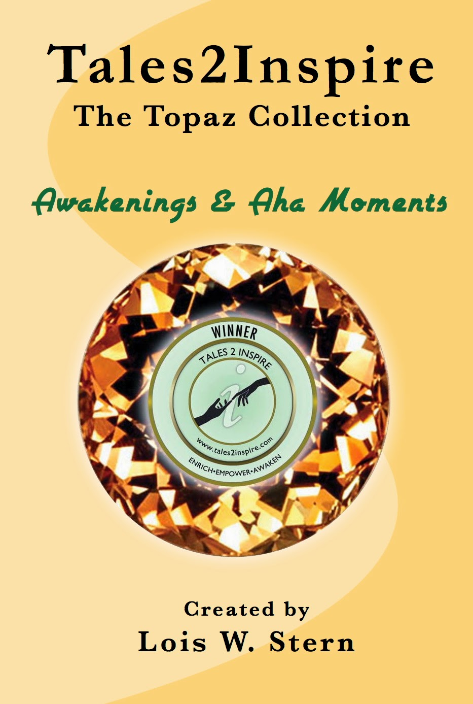 http://www.amazon.com/Tales2Inspire-Topaz-Collection-Awakenings-Tales2InspireTM-ebook/dp/B00GNL1W5C/ref=la_B005HOO640_1_1?s=books&ie=UTF8&qid=1399405680&sr=1-1