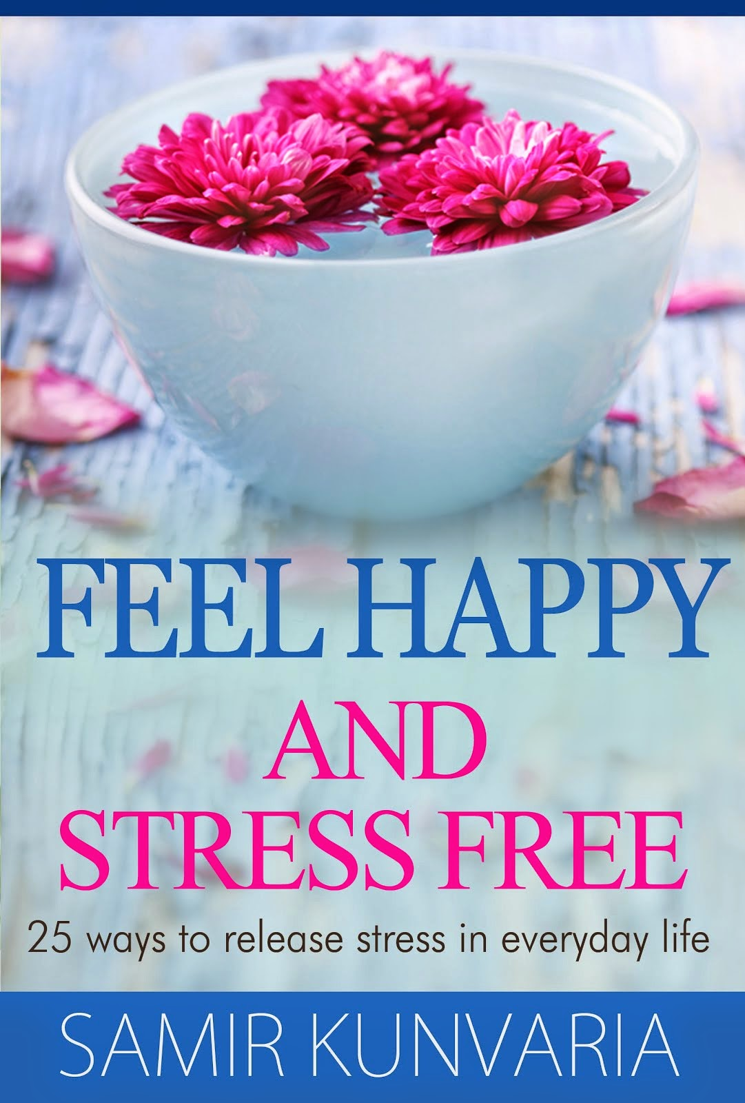 Feel Happy and Stress Free