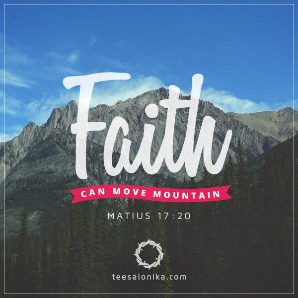 Tulisan kutipan ayat Alkitab Matius 17:20 dengan latar belakang gunung (Tentang Iman)