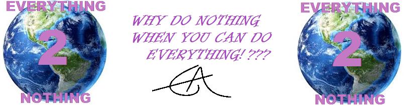 Everything 2 Nothing