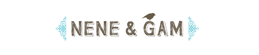 Nene & Gam