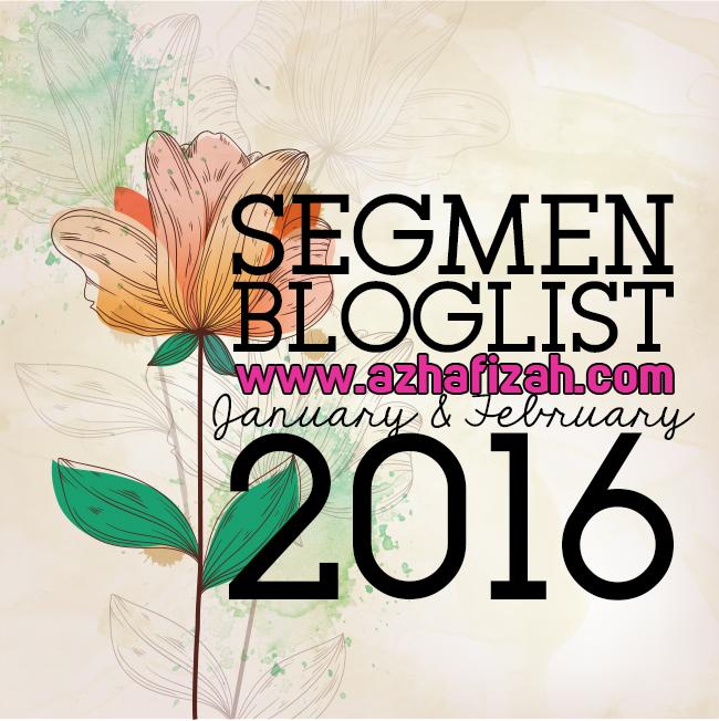 Segmen Bloglist Azhafizah.com Jan & Feb 2016