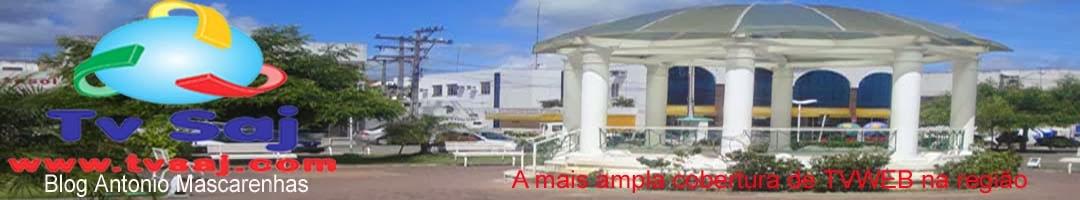 TV SAJ - Blog Antonio Mascarenhas - Santo Antonio de Jesus, Recôncavo,Bahia,Notícias,Esportes