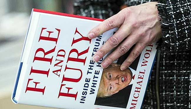 FIRE AND FURY: MUCH ADO ABOUT A COLLECTION OF GOSSIPS
