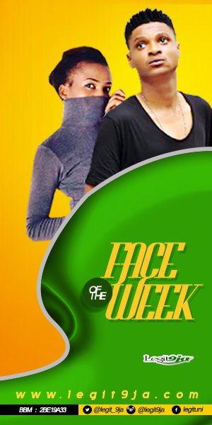 BECOME LEGIT FACE OF THE WEEK