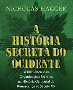A INFLUÊNCIA DAS SOCIEDADES SECRETAS NA HISTÓRIA DA CIVILIZAÇÃO OCIDENTAL