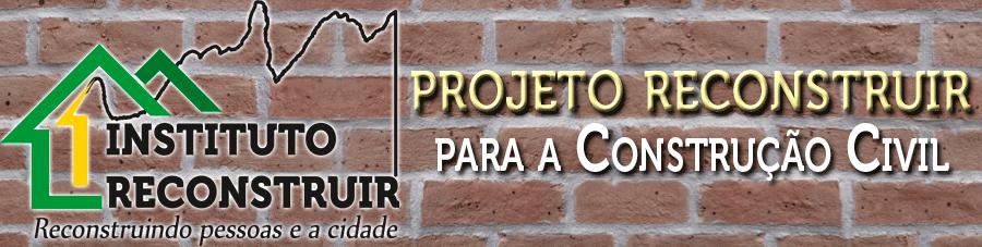 PROJETO RECONSTRUIR PARA A CONSTRUÇÃO CIVIL