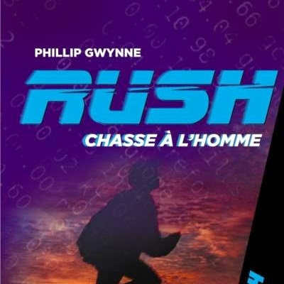 Rush, tome 4 : Chasse à l'homme de Phillip Gwynne