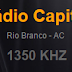 Ouvir a Rádio Capital AM 1350 de Rio Branco - Acre - Online ao Vivo
