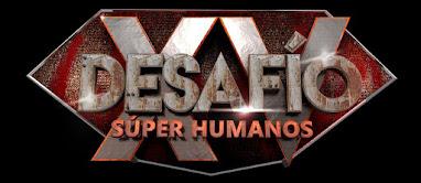 DESAFIO SUPER HUMANOS XV AÑOS