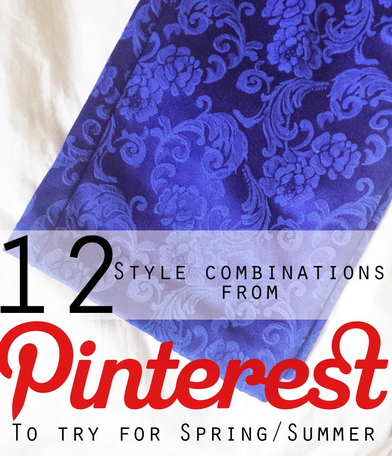 Spring Style Inspiration, 12 Style Combinations from Pinterest to try for Spring/Summer.