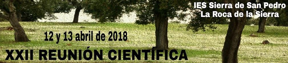 XXII Reunión Científica: IES Sierra de San Pedro