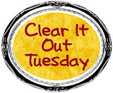 Clear It Out Tuesday!
