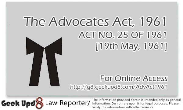 advocate act 1961 The advocates act,1961 (act no 25 of 1961) indian high courts act, 1861 (commonly known as the charter act) passed by the british parliament enabled the crown to establish high courts in india by letters patent and these.
