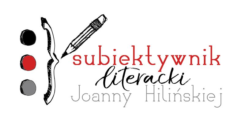 Subiektywnik literacki Joanny Hilińskiej