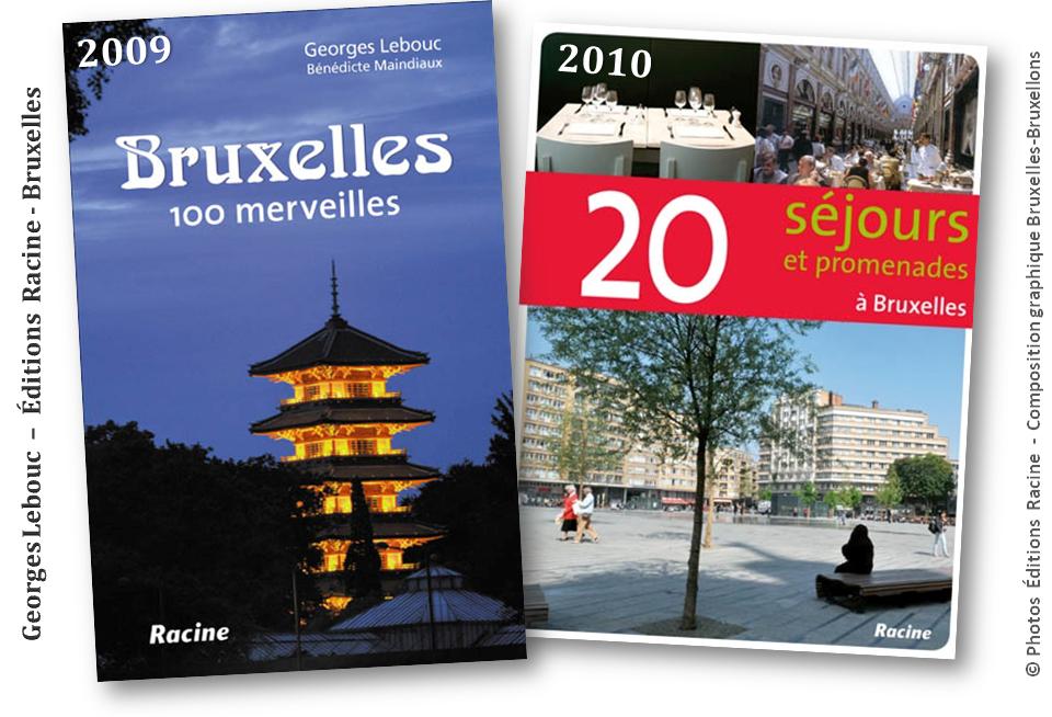 """Georges Lebouc - Mémoire de l'âme bruxelloise - """"Bruxelles 100 merveilles"""" - """"20 séjours et promenades à Bruxelles"""" (Editions Racine) - Bruxelles-Bruxellons"""