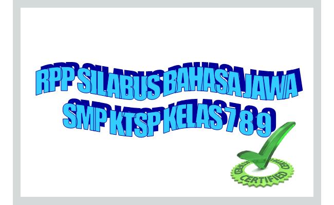 Rpp Silabus Bahasa Jawa Smp Kurikulum Ktsp Kelas 7 8 9 Berkas Sekolah