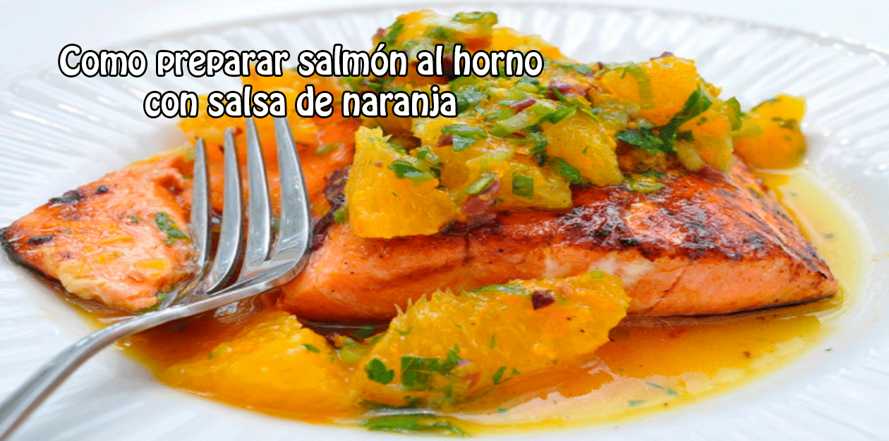 Como preparar salm n al horno con salsa de naranja for Como cocinar salmon plancha