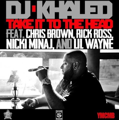 DJ Khaled - Take It To The Head