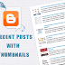 Recent Posts Widget with Thumbnails for Blogger/Blogspot