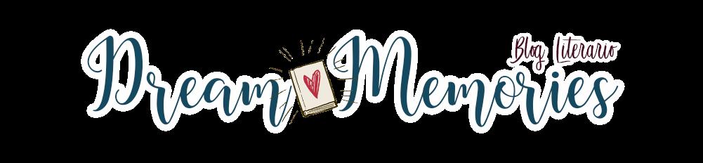 Dream Memories - Blog Literario