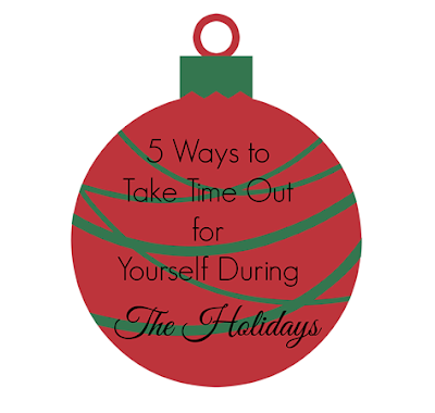 5 Ways to Take Time Out for Yourself During The Holidays by: New Mama Diaries