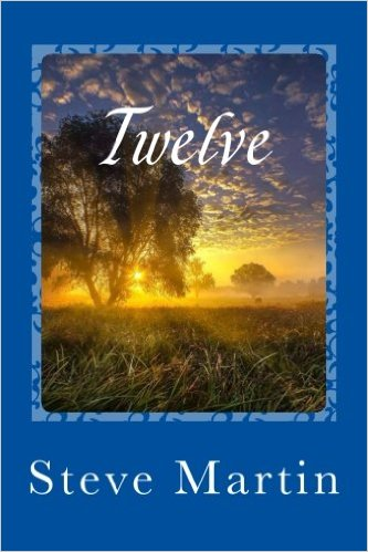 12 - (Twelve) - latest book by Steve Martin