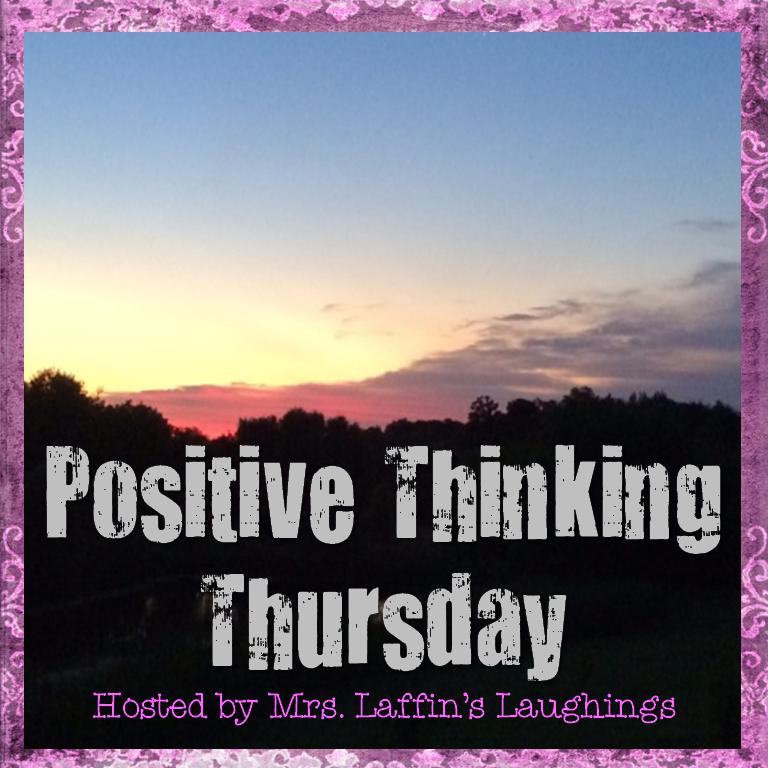 http://mrslaffinslaughings.blogspot.com/2015/01/positive-thinking-thursday-1-08-15.html