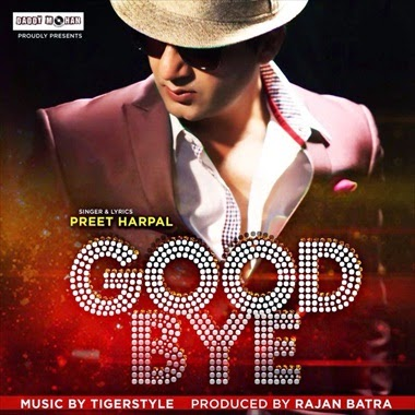 Good Bye‬ - Preet Harpal‪‎ Mp3 Song