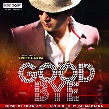 Good Bye - Preet Harpal Mp3 Song