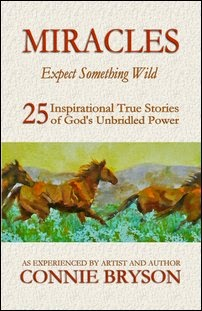 MIRACLES - Expect Something Wild: 25 Inspirational True Stories of God's Unbridled Power