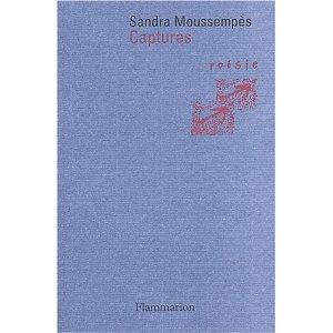 Captures, Editions Flammarion, collection Poésie,  2004